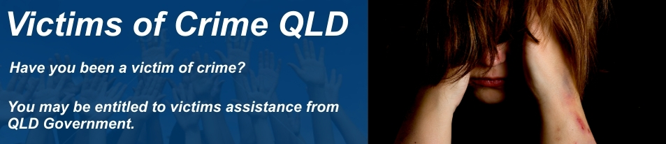 Victims of Crime QLD - Have you been a victim of crime? You may be entitled to victims assistance from QLD Government.